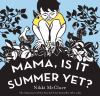 Cover Art: Mama, Is It Summer Yet?
