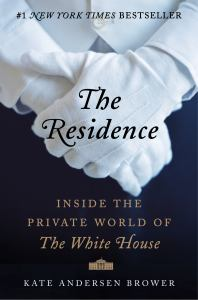 The Residence: Inside the Private World of the White House (cover)