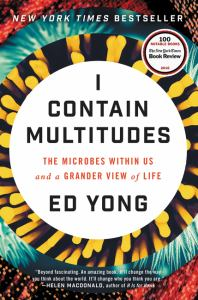 I Contain Multitudes: the microbes within us and a grander view of life (cover)