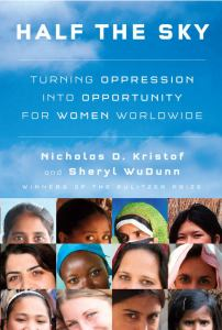 Half the Sky: Turning Oppression into Opportunity for Women Worldwide (cover)