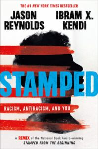 Stamped: Racism, Antiracism, and You (cover)